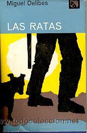 LAS RATAS, MIGUEL DELIBES, ENVIO GRATIS (Libros de Segunda Mano (posteriores a 1936) - Literatura - Narrativa - Clásicos)