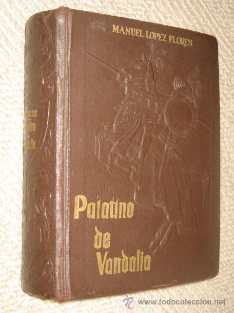 EL BIZARRO DONCEL PALATINO DE VANDALIA (NOVELA CABALLERESCA), MANUEL LÓPEZ FLORES, ED. CLÁSICA, 1963 (Libros de Segunda Mano (posteriores a 1936) - Literatura - Narrativa - Clásicos)