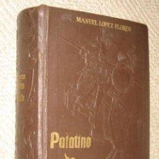 Libros de segunda mano: EL BIZARRO DONCEL PALATINO DE VANDALIA (NOVELA CABALLERESCA), MANUEL LÓPEZ FLORES, ED. CLÁSICA, 1963. Lote 22743810