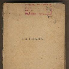 Libros de segunda mano: LA ILIADA. HOMERO.EDICIONES IBÉRICAS.1943. DEFECTUOSO.. Lote 22509361