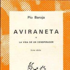 Libros de segunda mano: AVIRANETA O LA VIDA DE UN CONSPIRADOR POR PIO BAROJA. Lote 25848032