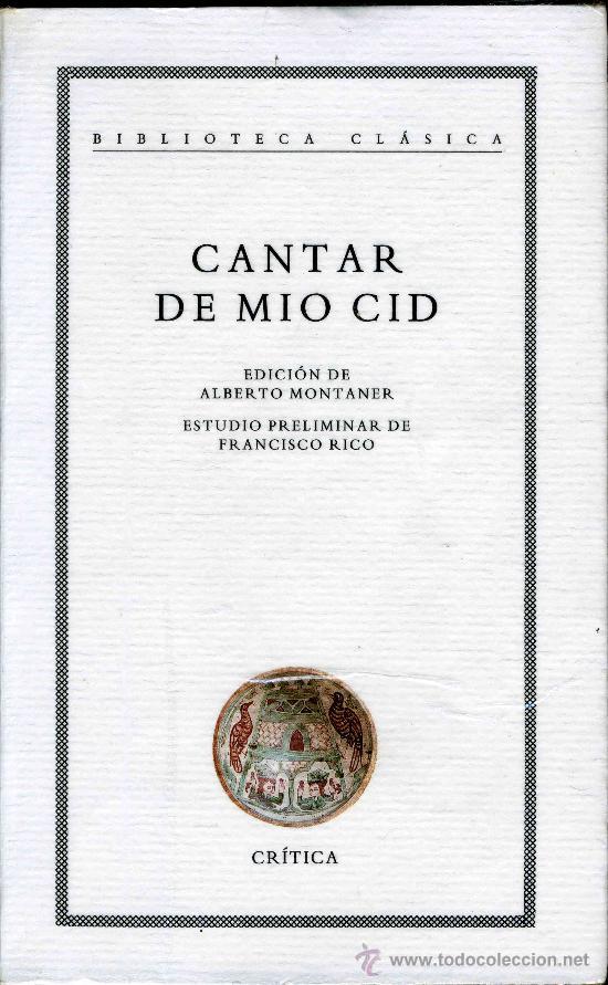 CANTAR DE MIO CID. EDICION DE ALBERTO MONTANER. ESTUDIO PRELIMINAR DE FRANCISCO RICO. CRITICA, 1993 (Libros de Segunda Mano (posteriores a 1936) - Literatura - Narrativa - Clásicos)