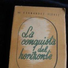Libros de segunda mano: LA CONSQUISTA DEL HORIZONTE. W.FERNANDEZ FLOREZ. LIBRERIA GENERAL. 1942 380 PAG. Lote 19217493