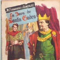 Libros de segunda mano: LA JURA DE SANTA CLARA - M. FERNANDEZ Y GONZALEZ ** COLECCION POPULAR LITERARIA 1961 **. Lote 18673821