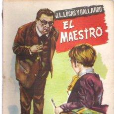 Libros de segunda mano: EL MAESTRO - J.L. LUCAS Y GALLARDO ** COLECCION POPULAR LITARARIA Nº 94 * 1958 ***. Lote 18677201
