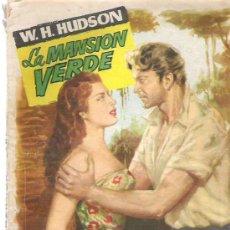 Libros de segunda mano: LA MANSION VERDE - W.H. HUDSON - COLECCION POPULAR LITERARIA Nº 87. Lote 19965995