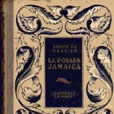 Libros de segunda mano: LA POSADA JAMAICA - DAPHNE DU MAURIER - EDICIONES LA NAVE . Lote 20275822