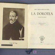 Libros de segunda mano: LA DOROTEA. FRAY FÉLIX LOPE DE VEGA. COLECCIÓN CRISOL, Nº 77. AGUILAR, 1944.. Lote 21350573