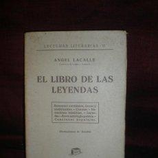 Libros de segunda mano: 0081- EL LIBRO DE LAS LEYENDAS. EDIT. BOSCH. 1947. ANGEL LACALLE.. Lote 19255902