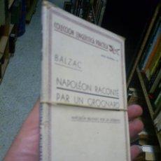 Libros de segunda mano: NAPOLÉON RACONTÉ PAR UN GROGNARD NAPOLEÓN RELATADO POR UN VETERANO BALZAC ESPASA 1938 RM44262. Lote 20815868