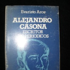 Libros de segunda mano: ALEJANDRO CASONA.ESCRITOR DE PERIODICOS. EVARISTO ARCE. EDITA ALSA. 1983 348 PAG. Lote 26296846