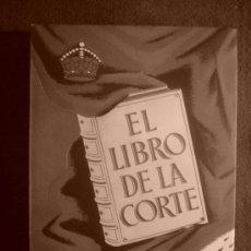 Libros de segunda mano: CARLOS PAR (ED): - EL LIBRO DE LA CORTE (PINTORES Y POETAS CORTESANOS) - (BARCELONA,1946) (NUMERADO). Lote 26785953