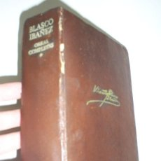 Libros de segunda mano: VICENTE BLASCO IBAÑEZ OBRAS COMPLETAS TOMO I AGUILAR 1975 RM39355-V. Lote 27273913