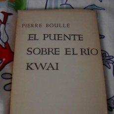 Libros de segunda mano: PIERRE BOULLE. EL PUENTE SOBRE EL RIO KWAI, EMECE,1958. Lote 20505076