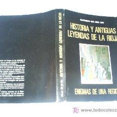 Libros de segunda mano: HISTORIA Y ANTIGUAS LEYENDAS DE LA RIOJA ENIGMAS DE UNA REGIÓN ALFREDO GIL DEL RÍO 1977 RM43358. Lote 20932485