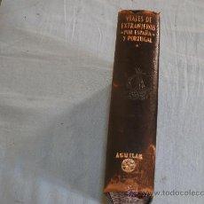 Libros de segunda mano: VIAJES DE EXTRANJEROS POR ESPAÑA Y PORTUGAL. Lote 21100520