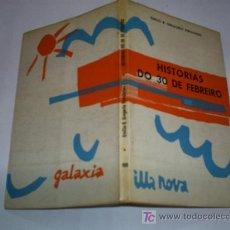 Libros de segunda mano: HISTORIAS DO 30 DE FEBREIRO EMILIO R. GREGORIO FERNÁNDEZ GALAXIA 1969 GALICIA RM41868. Lote 21295412