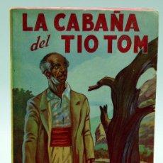 Libros de segunda mano: LA CABAÑA DEL TÍO TOM HARRIET BEECHER STOWE BIBLIOTECA OBRAS FAMOSAS EDITORIAL TOR 1946. Lote 21652789