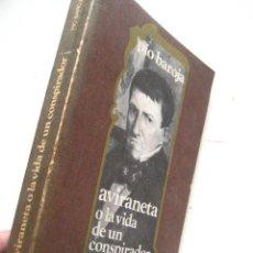 Libros de segunda mano: AVIRANETA O LA VIDA DE UN CONSPIRADOR - PIO BAROJA ( VRB2 ) . Lote 26066390