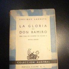 Libros de segunda mano: LA GLORIA DE DON RAMIRO ENRIQUE LARRETA ED .AUSTRAL ARGENTINA 1955 9ª EDICIÓN ....C14. Lote 27279339