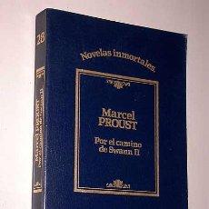 Libros de segunda mano: POR EL CAMINO DE SWANN II. MARCEL PROUST. NOVELAS INMORTALES Nº 28. SARPE 1985.. Lote 23399073