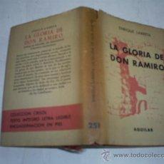 Libros de segunda mano: LA GLORIA DE DON RAMIRO ENRIQUE LARRETA AGUILAR (COLECCIÓN CRISOL Nº 251), 1962 RM48817-V. Lote 23847577