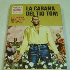 Libros de segunda mano: LA CABAÑA DEL TIO TOM-COL.HISTORIAS SELECCION CON 60PAG.ILUSTRADAS-ED.BRUGUERA 1977. Lote 26615220
