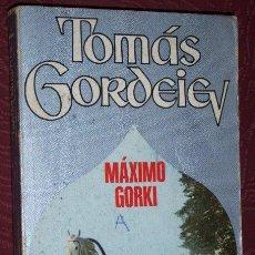Libros de segunda mano: TOMÁS GORDEIEV POR MÁXIMO GORKI DE ED. PICAZO EN BARCELONA 1972 PRIMERA EDICIÓN. Lote 26375596