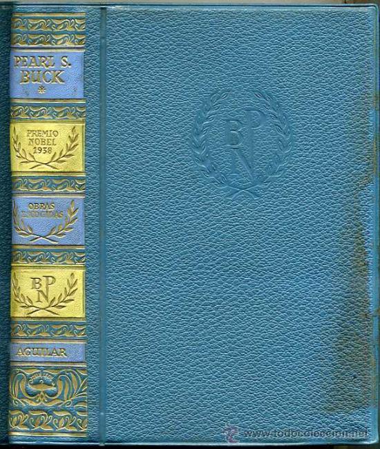 PREMIOS NOBEL AGUILAR : PEARL S. BUCK (Libros de Segunda Mano (posteriores a 1936) - Literatura - Narrativa - Clásicos)