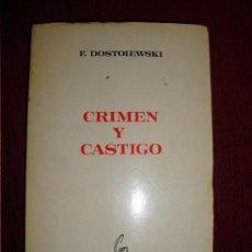 Libros de segunda mano: LIBRO 1977 CRIMEN Y CASTIGO F. DOSTOIEWSKI CULTURA Y PROGRESO. Lote 27467755