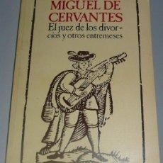 Livres d'occasion: EL JUEZ DE LOS DIVORCIOS Y OTROS ENTREMESES - MIGUEL DE CERVANTES. Lote 27293915