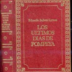 Libros de segunda mano: E. BULWER LYTTON : LOS ÚLTIMOS DÍAS DE POMPEYA. Lote 26218204
