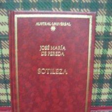 Libros de segunda mano: JOSÉ MARÍA DE PEREDA - SOTILEZA - ED. AUSTRAL 1991 - EDICIÓN ESPECIAL. Lote 26277619
