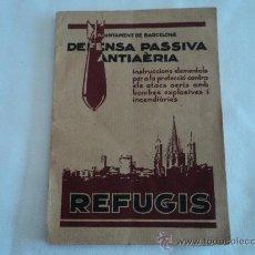 Libros de segunda mano: REFUGIS DEFENSA PASSIVA ANTIAERIA. Lote 26870948