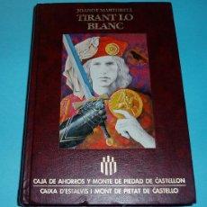 Libros de segunda mano: TIRANT LO BLANC. JOANOT MARTORELL. CAJA DE AHORROS Y MONTE DE PIEDAD DE CASTELLÓN. 1990. Lote 26967848
