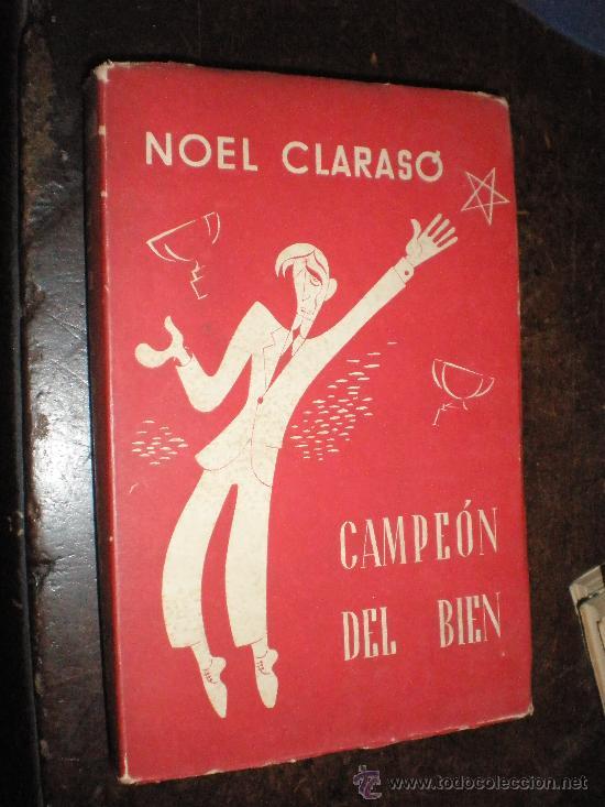 NOEL CLARASO CAMPEON DEL BIEN BARCELONA 1949 1ª EDICION EDICIONES LA OSA MENOR (Libros de Segunda Mano (posteriores a 1936) - Literatura - Narrativa - Clásicos)