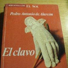 Libros de segunda mano: PEDRO ANTONIO DE ALARCON - EL CLAVO . Lote 42748280