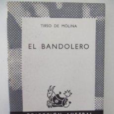 Libros de segunda mano: EL BANDOLERO. TIRSO DE MOLINA. ESPASA CALPE. 1972. Lote 28006675