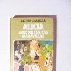 Libros de segunda mano: ALICIA EN EL PAIS DE LAS MARAVILLAS, LEWIS CARROLL, 1984. Lote 28471816
