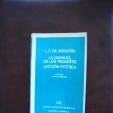 Libros de segunda mano: L. F. DE MORATÍN: LA DERROTA DE LOS PEDANTES. LECCIÓN POÉTICA. EDICIÓN DE JOHN DOWLING. Lote 30122032
