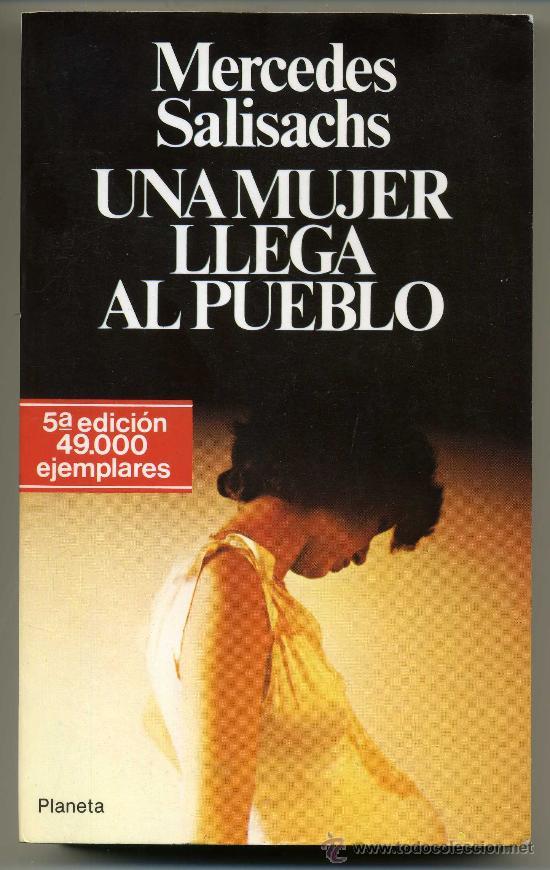 UNA MUJER LLEGA AL PUEBLO - MERCEDES SALISACHS (Libros de Segunda Mano (posteriores a 1936) - Literatura - Narrativa - Clásicos)