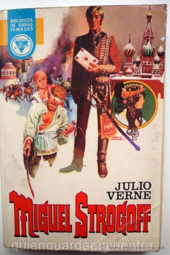 LIBRO MIGUEL STROGOFF, JULIO VERNE, BIBLIOTECA DE OBRAS FAMOSAS ED. ALONSO 1976 (Libros de Segunda Mano (posteriores a 1936) - Literatura - Narrativa - Clásicos)