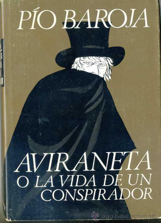 PÍO BAROJA : AVIRANETA O LA VIDA DE UN CONSPIRADOR (PLANETA, 1970) (Libros de Segunda Mano (posteriores a 1936) - Literatura - Narrativa - Clásicos)