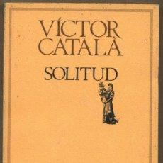 Libros de segunda mano: VICTOR CATALÀ - SOLITUD - MODERNISTA - NOVEL.LA CATALA - NOU DE LLIBRERIA - ESCRIT L´ANY 1904. Lote 49624827