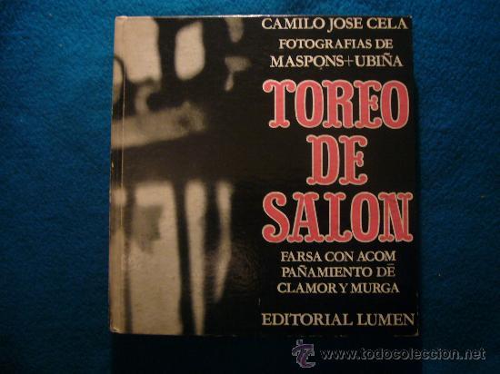 CAMILO JOSE CELA: - TOREO DE SALON - (FOTOGRAFIAS DE ORIOL MASPONS) (1963) (PRIMERA EDICION) (Libros de Segunda Mano (posteriores a 1936) - Literatura - Narrativa - Clásicos)