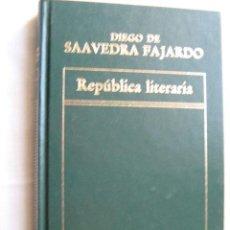 Libros de segunda mano: REPÚBLICA LITERARIA. SAAVEDRA FAJARDO, DIEGO. 1983. HISTORIA DE LA LITERATURA ESPAÑOLA 72. Lote 29618324