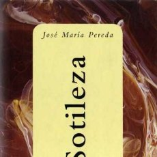 Libros de segunda mano: JOSÉ MARÍA PEREDA - SOTILEZA - COL. CENTENARIO - ESPASA - 1998. Lote 29715418