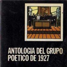 Libros de segunda mano: ANTOLOGIA DEL GRUPO POÉTICO DE 1927 - LETRAS HISPÁNICAS Nº 30 - CÁTEDRA - 1980. Lote 29726055
