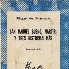Libros de segunda mano: UNAMUNO - SAN MANUEL BUENO, MÁRTIR Y TRES HISTORIAS MÁS - COL. AUSTRAL Nº 254 - ESPASA-CALPE - 1983. Lote 29733027