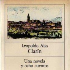 Libros de segunda mano: LEOPOLDO ALAS, CLARÍN - UNA NOVELA Y OCHO CUENTOS - PLANETA - 1983. Lote 29769983
